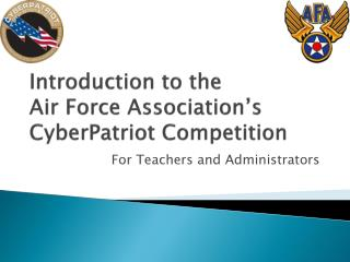 Introduction to the Air Force Association's CyberPatriot Competition