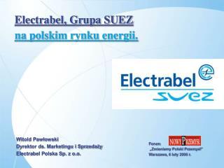 Electrabel, Grupa SUEZ na polskim rynku energii.