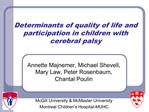 Determinants of quality of life and participation in children with cerebral palsy