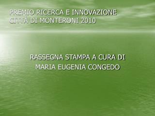 PREMIO RICERCA E INNOVAZIONE CITT  DI MONTERONI 2010