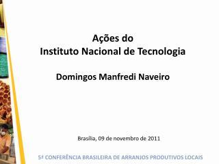 Ações do  Instituto Nacional de Tecnologia Domingos Manfredi Naveiro