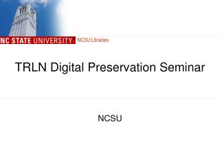 TRLN Digital Preservation Seminar