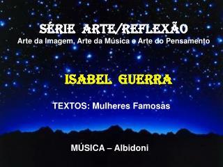 SÉRIE  ARTE/REFLEXÃO Arte da Imagem, Arte da Música e Arte do Pensamento