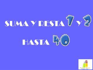 SUMA Y RESTA      Y            HASTA