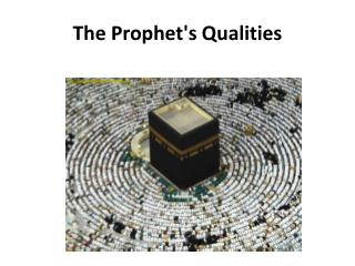 The Prophet's Qualities