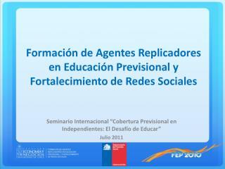 Formación de Agentes Replicadores en Educación Previsional y Fortalecimiento de Redes Sociales