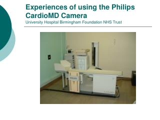 Experiences of using the Philips CardioMD Camera  University Hospital Birmingham Foundation NHS Trust