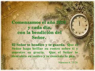 Comenzamos el año  2013  y cada día,  con la bendición del Señor.