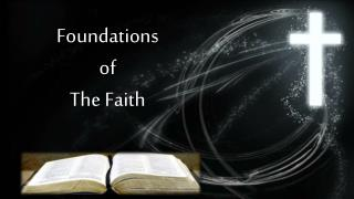 Foundations of  T he Faith
