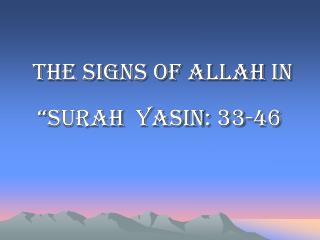 "The signs of Allah  in  "" Surah Yasin : 33-46"