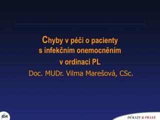 C hyby v péči o pacienty       s infekčním onemocněním  v ordinaci PL