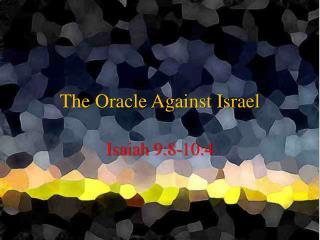 The Oracle Against Israel