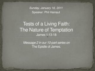 Sunday, January 16, 2011 Speaker: Phil Hainaut