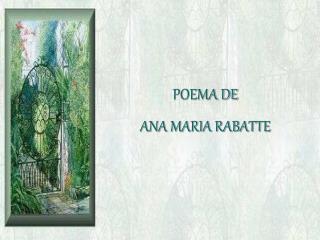 POEMA DE  ANA MARIA RABATTE
