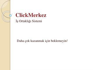 ClickMerkez