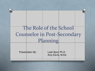 The Role of the School Counselor in Post-Secondary Planning