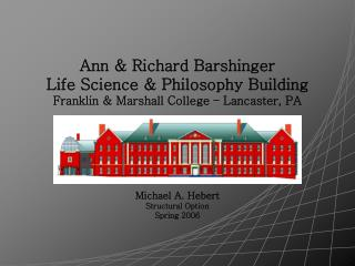 Ann & Richard Barshinger Life Science & Philosophy Building