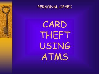 CARD  THEFT USING ATMS