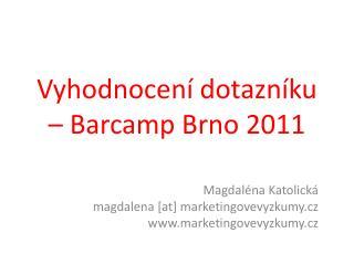 Vyhodnocení dotazníku – Barcamp Brno 2011