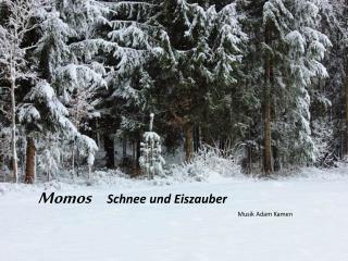 Momos Schnee und Eiszauber