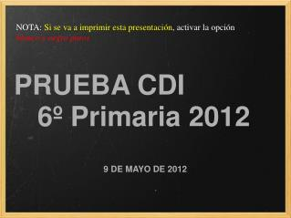 PRUEBA CDI  6º Primaria 2012