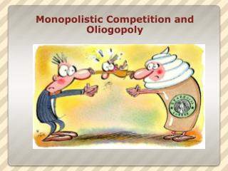 Monopolistic Competition and Oliogopoly
