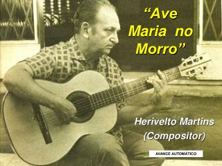 """Ave Maria no Morro"""