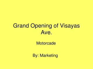 Grand Opening of Visayas Ave.