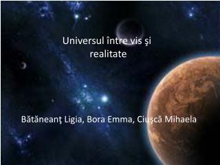 Universul între vis şi               realitate