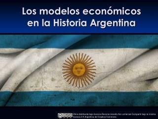 Los modelos económicos en la Historia Argentina