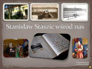 Stanisław Staszic wśród nas