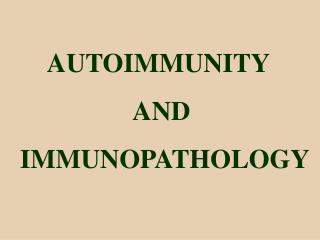 AUTOIMMUNITY  AND  IMMUNOPATHOLOGY