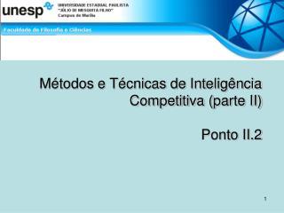 M todos e T cnicas de Intelig ncia Competitiva parte II  Ponto II.2