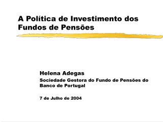 A Pol�tica de Investimento dos Fundos de Pens�es