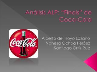 """Análisis ALP: """" Finals """"  de Coca-Cola"""