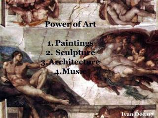 Power of Art Paintings  Sculpture Architecture Music