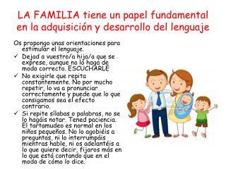 LA FAMILIA tiene un papel fundamental en la adquisición y desarrollo del lenguaje