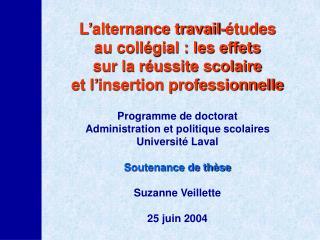 Programme de doctorat Administration et politique scolaires Université Laval Soutenance de thèse