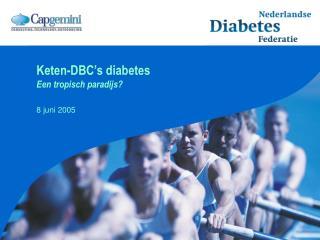 Keten-DBC s diabetes Een tropisch paradijs
