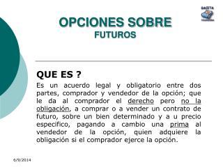 OPCIONES SOBRE  FUTUROS
