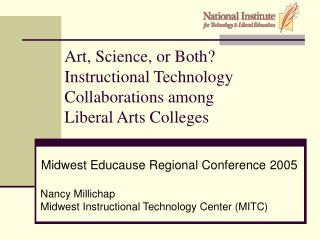 Art, Science, or Both? Instructional Technology Collaborations among  Liberal Arts Colleges