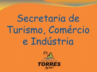 Secretaria de Turismo, Com�rcio e Ind�stria