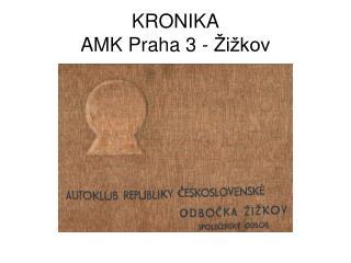 KRONIKA AMK Praha 3 - Žižkov