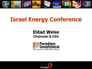 Israel Energy Conference Eldad Weiss Chairman & CEO