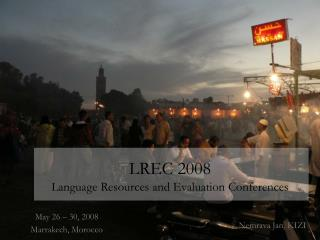 LREC 2008 Language Resources and Evaluation Conferences