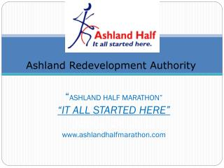 """ ASHLAND HALF MARATHON"" ""IT ALL STARTED HERE"" October 28, 2012 ashlandhalfmarathon"