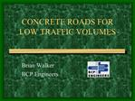 CONCRETE ROADS FOR LOW TRAFFIC VOLUMES