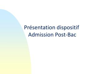 Présentation dispositif      Admission Post-Bac