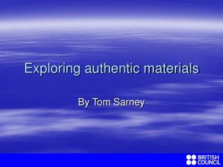 Exploring authentic materials