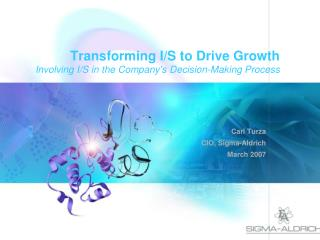 Transforming I/S to Drive Growth  Involving I/S in the Company's Decision-Making Process